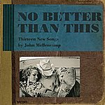 John Mellencamp No Better Than This (Digital Ebooklet)