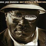 Big Joe Duskin Don't Mess With The Boogie Man