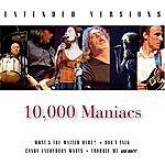 10,000 Maniacs 10,000 Maniacs: Extended Versions