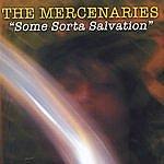The Mercenaries Some Sorta Salvation.
