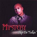 The Mystery Skip Da' Talkin'