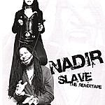 Nadir Slave: The Remixtape