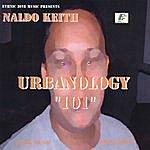 Naldo Keith Urbanology 101
