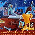 The Walkabouts Drunken Soundtracks Volume 2