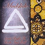 Mudslide Secret Right To Rock And Roll