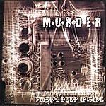 Murder From Deep Inside