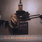 Murphy Brothers The Murphy Brothers