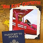 'Mrs. Kate' Carpenter Passport To Power