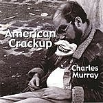 Charles Murray American Crackup
