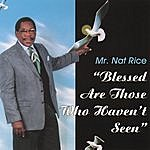 Mr. Nat Rice Blessed Are Those Who Haven't Seen