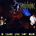 Mortification 10 Years Live Not Dead