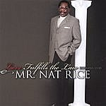 Mr. Nat Rice Love Fulfills The Law(Romans 13:10)