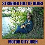 Motor City Josh Stringer Full Of Blues
