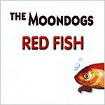 The MoonDogs Red Fish