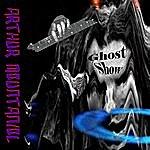 Arthur Mountaniol Ghost Show