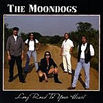 The MoonDogs Long Road To Your Heart