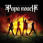 Papa Roach Time For Annihilation... On The Record And On The Road