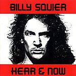 Billy Squier Hear And Now
