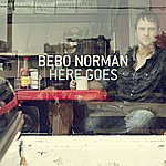 Bebo Norman Here Goes