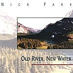 Nick Farr Old River, New Water
