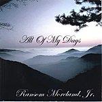 Ransom Moreland Jr. All Of My Days