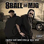 8Ball & MJG From The Bottom 2 The Top