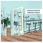 Sweetness Ashtray Floors