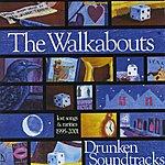 The Walkabouts Drunken Soundtracks Volume 1