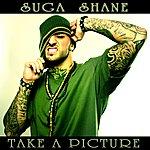 Suga Shane Take A Picture