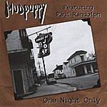 Mudpuppy One Night Only