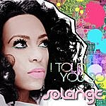 Solange I Told You So (Remixes)