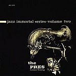 Lester Young Jazz Immortal Series, Vol. 2 - The Pres