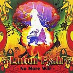 Lutan Fyah No More War
