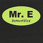 Mr. E. Demystified