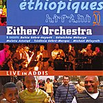 Either Orchestra Ethiopiques, Vol. 20: Live In Addis