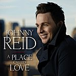 Johnny Reid A Place Called Love