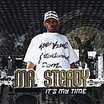 Mr. Steady It's My Time