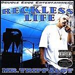 Mr. Trippalot Reckless Life