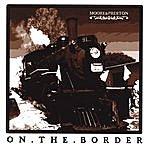 Moore & Preston On The Border