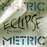 Metric Eclipse (All Yours)