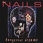 The Nails Dangerous Dreams