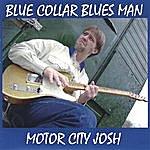 Motor City Josh Blue Collar Bluesman
