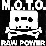 M.O.T.O. Raw Power