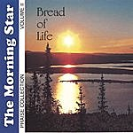 Morning Star Bread Of Life