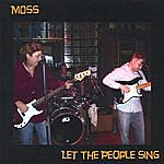 Moss Let The People Sing