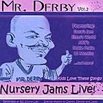 Mr. Derby Mr. Derby Nursery Jams Vol. II