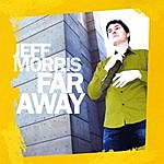 Jeff Morris Far Away