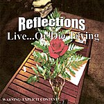 The Reflections Live...Or Die Trying