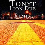 Tony T Lion Dub Remix