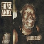 Horace Andy Serious Times